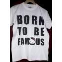 Tricou imprimat - Born to be famous