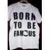Tricou imprimat - Born to be famous
