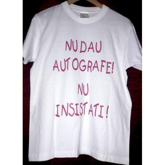Tricou imprimat - Nu dau autografe