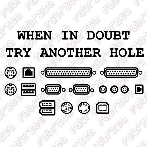 Când ești nesigur, încearcă altă gaură